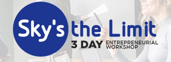 Sky's the Limit – 3 Day Entrepreneurial Workshop