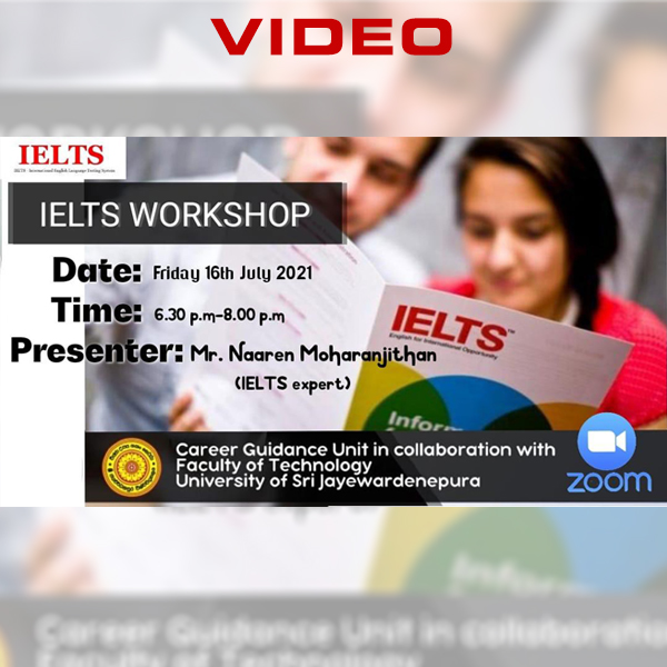 [VIDEO] IELTS WORKSHOP by Mr.Naaren Moharanjithan – 16th July 2021